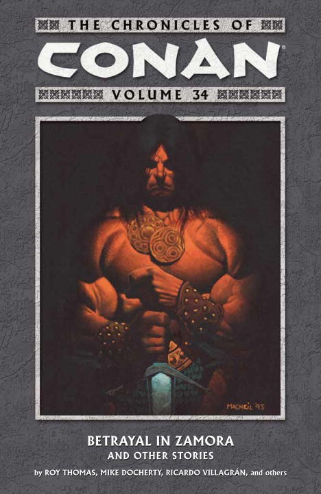 The Chronicles of Conan Volume 34: Betrayal in Zamora and Other Stories conan omnibus volume 1 birth of the legend