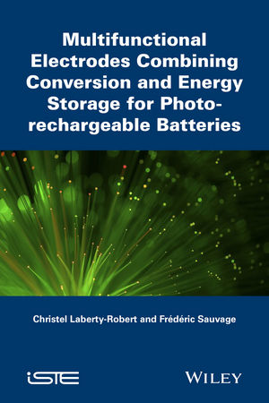 Multifunctional Electrodes Combining Conversion and Energy Storage for Photo-rechargeable Batteries vikas mittal polymers for energy storage and conversion