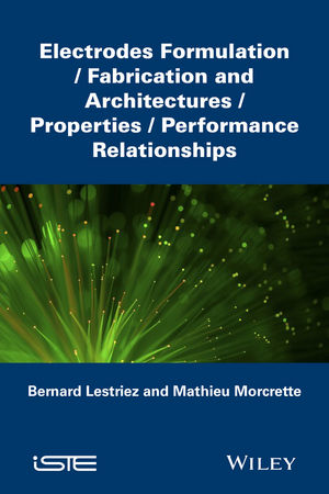Electrodes Formulation: Fabrication and Architectures/Properties/Performance Relationships