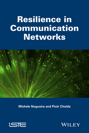 Resilience in Communication Networks.
