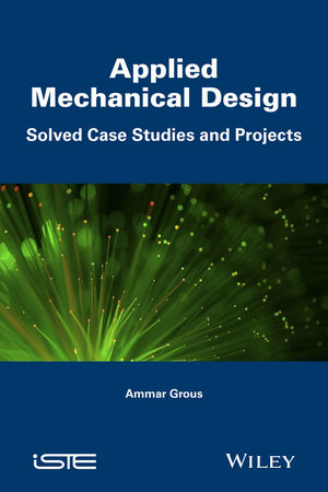 Applied Mechanical Design: Solved Case Studies and Projects case studies in troubled construction projects