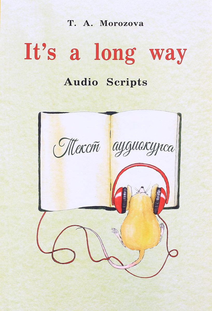 Т. А. Морозова It's a Long Way: Audio Scripts / Самоучитель английского языка для детей и родителей. Текст аудиокурса в т тозик самоучитель sketchup