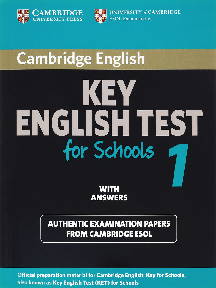 Key English Test for Schools 1: Student's Book with answers cambridge key english test 3 examination papers from university of cambridge esol examinations