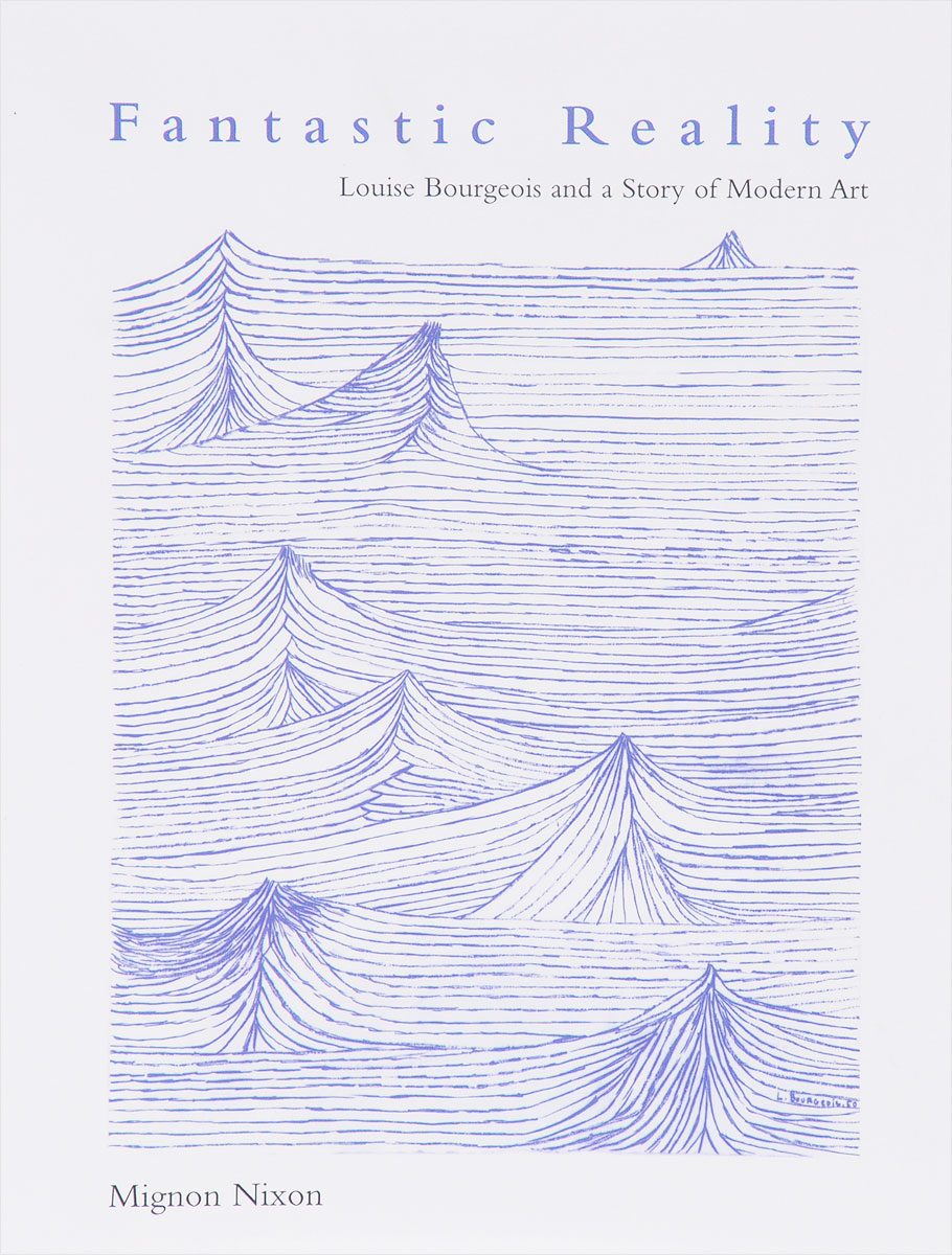 Fantastic Reality: Louise Bourgeois and a Story of Modern Art chromaphilia the story of colour in art