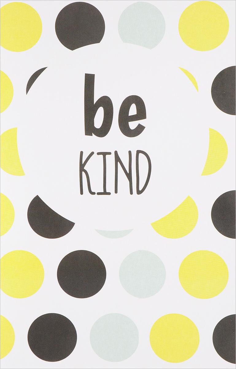 Be Kind. Блокнот для записей книга для записей дела архиважные