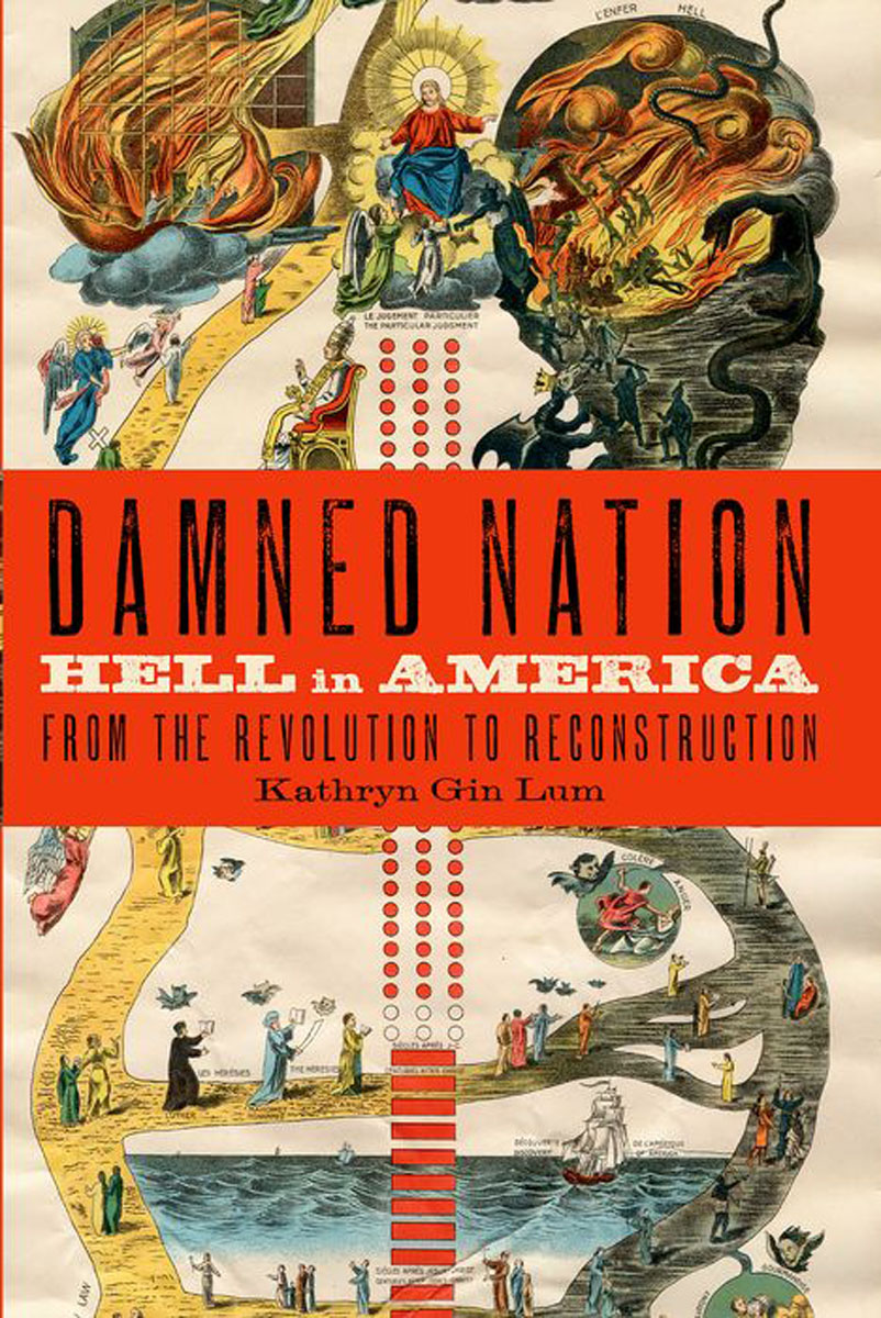 Damned Nation: Hell in America from the Revolution to Reconstruction the trailblazing life of daniel boone and how early americans took to the road