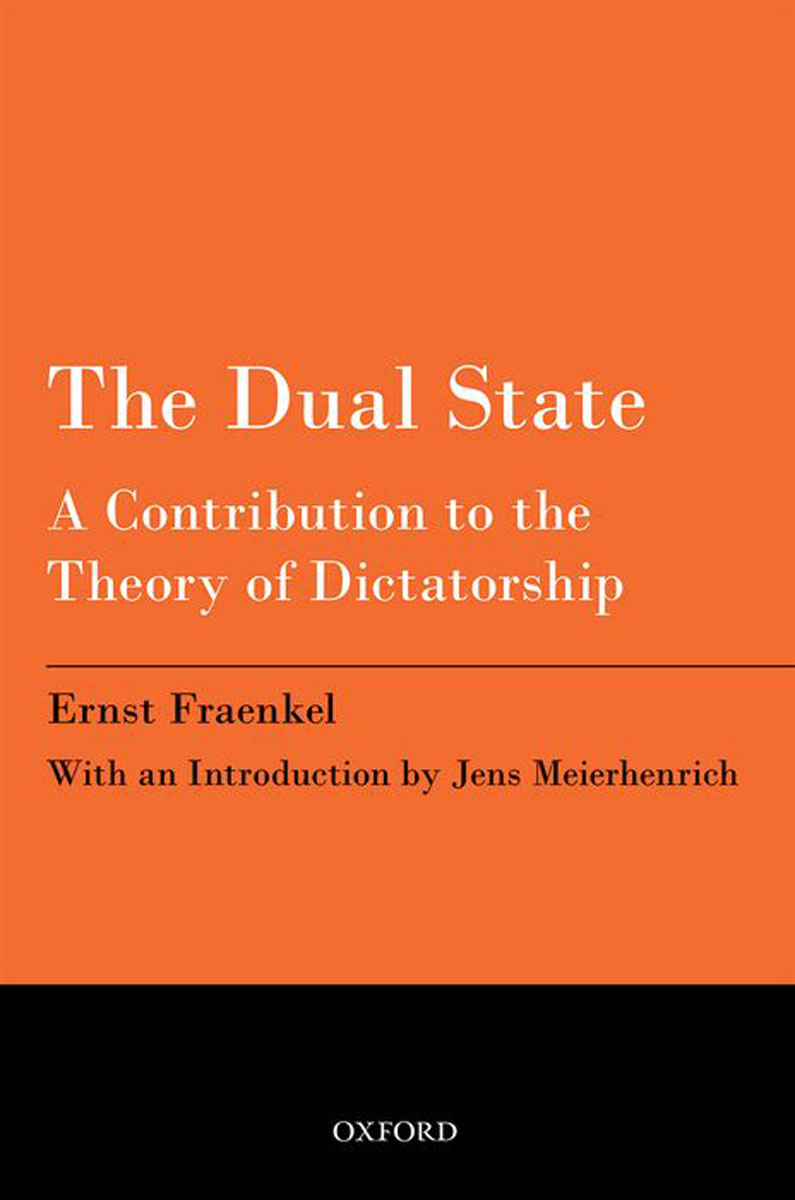 The Dual State: A Contribution to the Theory of Dictatorship clio in the italian garden – twenty–first century studies in historical methods and theoretical perspectives