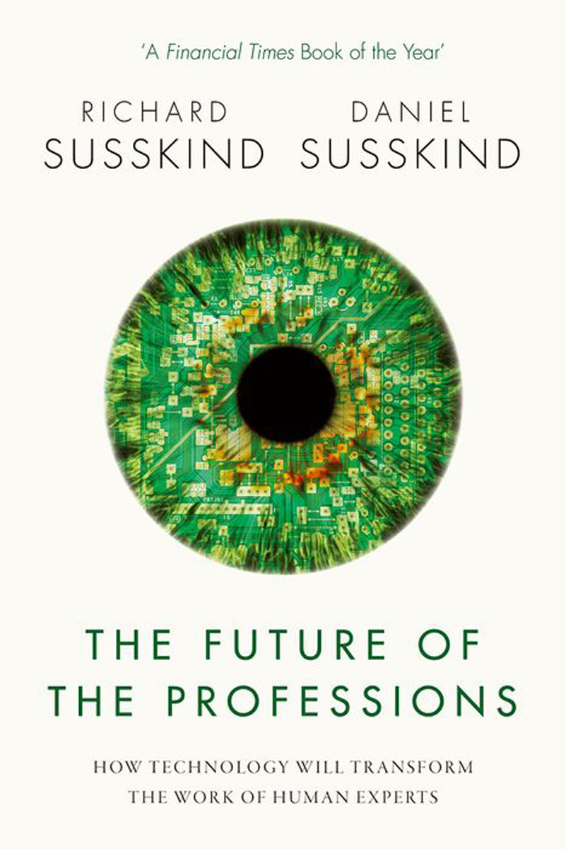 The Future of the Professions: How Technology Will Transform the Work of Human Experts sadat khattab usama abdul raouf and tsutomu kodaki bio ethanol for future from woody biomass