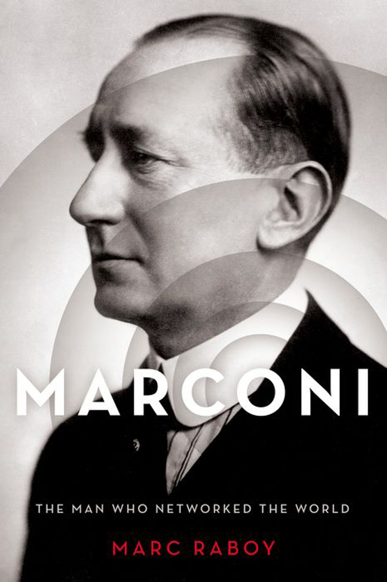 Marconi: The Man Who Networked the World pilate the biography of an invented man
