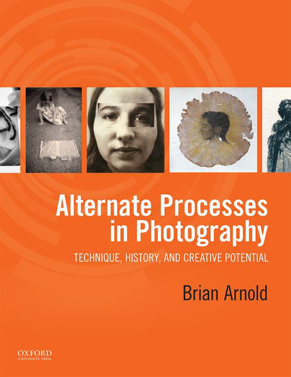 Alternate Processes in Photography: Technique, History, and Creative Potential foundation aldongar oil of kazakhstan the photographic history
