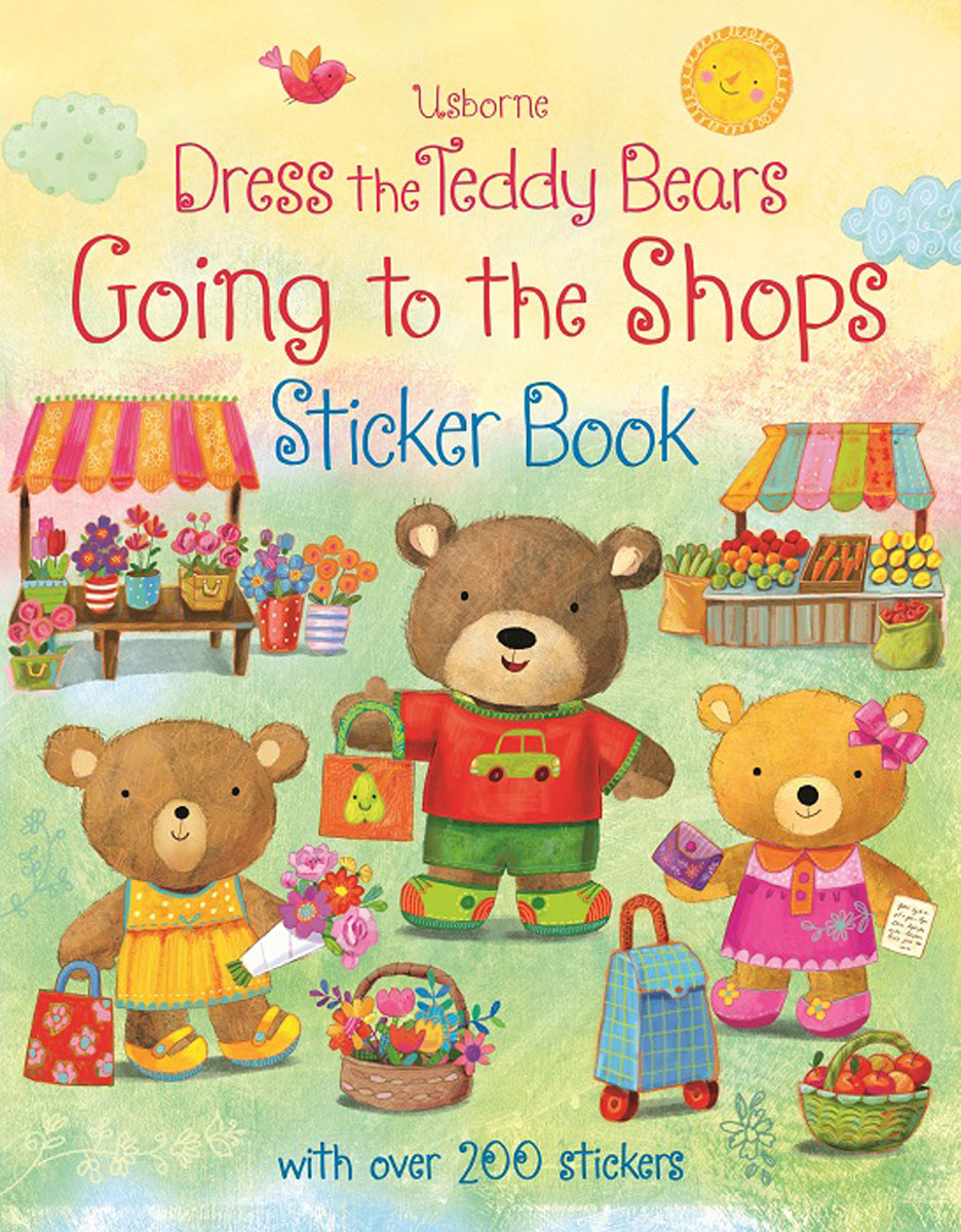 Dress the Teddy Bears: Going to the Shops: Sticker Book teddy mars book 3 almost an outlaw