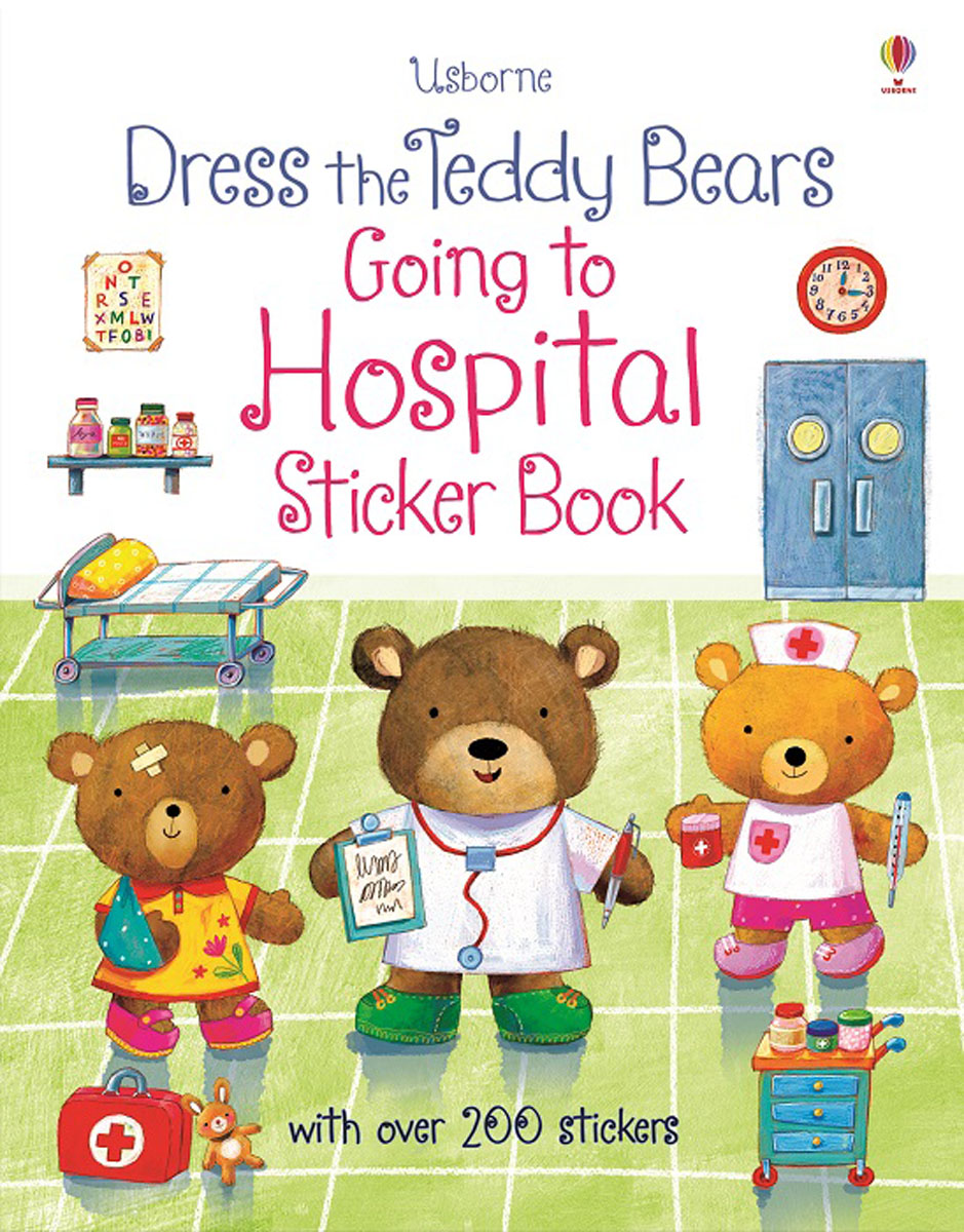 Dress the teddy bears Going to Hospital Sticker Book teddy mars book 3 almost an outlaw