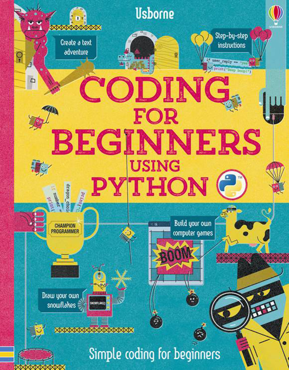 Coding for Beginners: Using Python coding for beginners using scratch