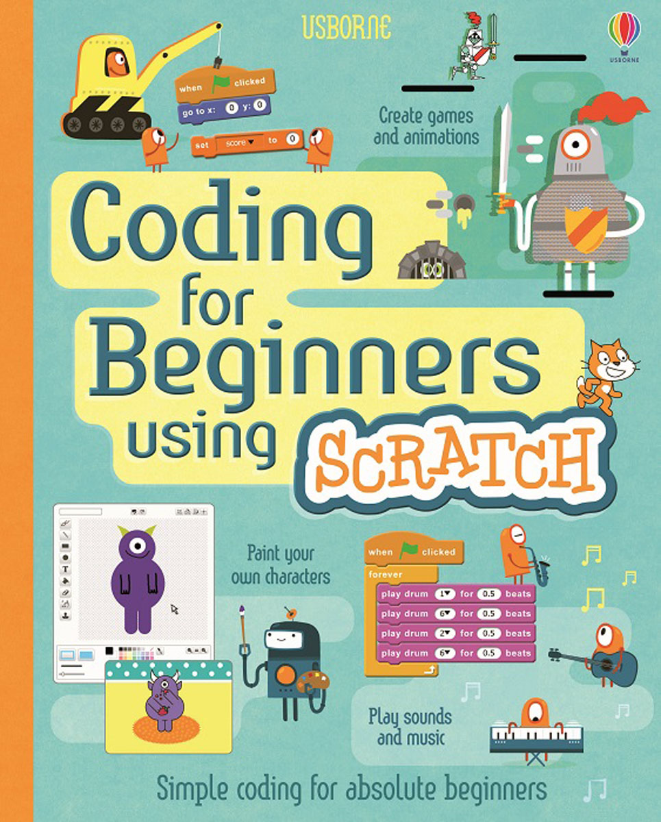 Coding for Beginners: Using Scratch coding for beginners using scratch