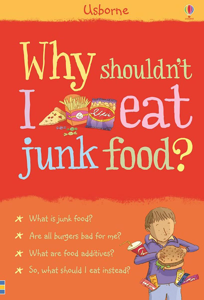 Why Shouldn't I Eat Junk Food? the fat free junk food cookbook