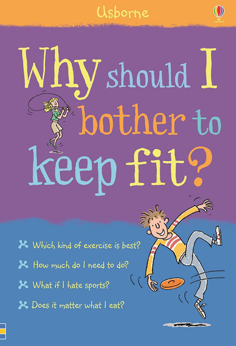 Why should I bother to keep fit? why should i bother to keep fit