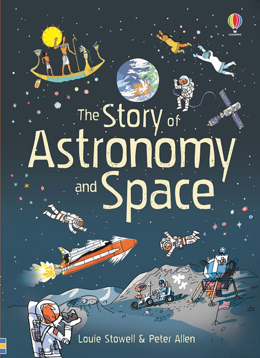 The Story of Astronomy and Space an atlas of astronomy