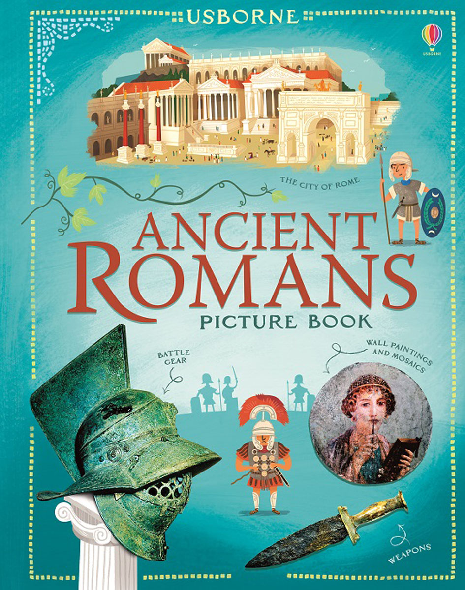 Ancient Romans Picture Book ancient rome the rise and fall of an empire