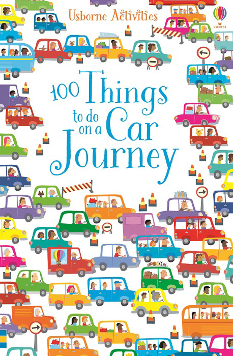 100 things to do on a car journey 1000 things to make and do