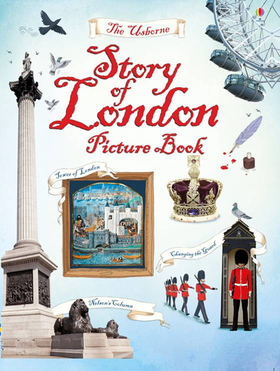 Story of London Picture Book how historians work retelling the past from the civil war to the wider world