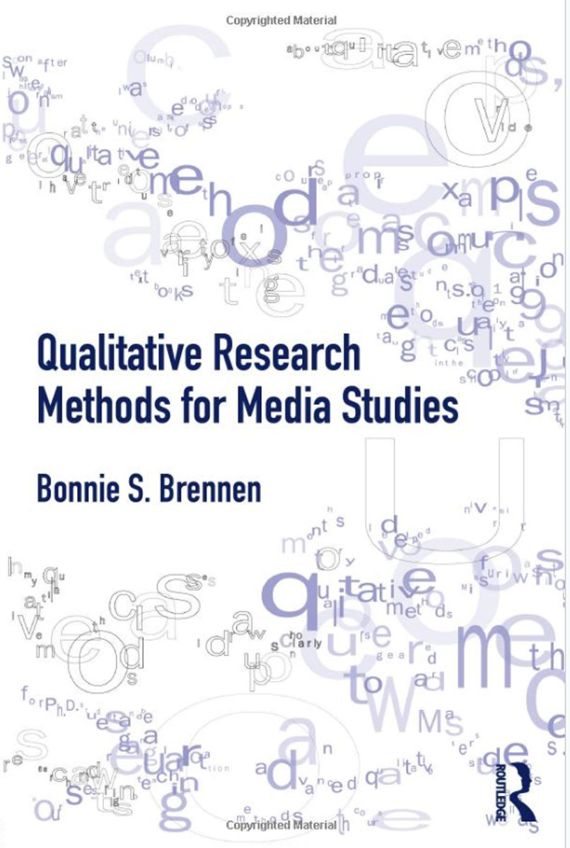 Qualitative Research Methods for Media Studies clio in the italian garden – twenty–first century studies in historical methods and theoretical perspectives