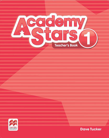 Academy Stars 1: Teacher's Book cambridge young learners english tests flyers 4 student s book