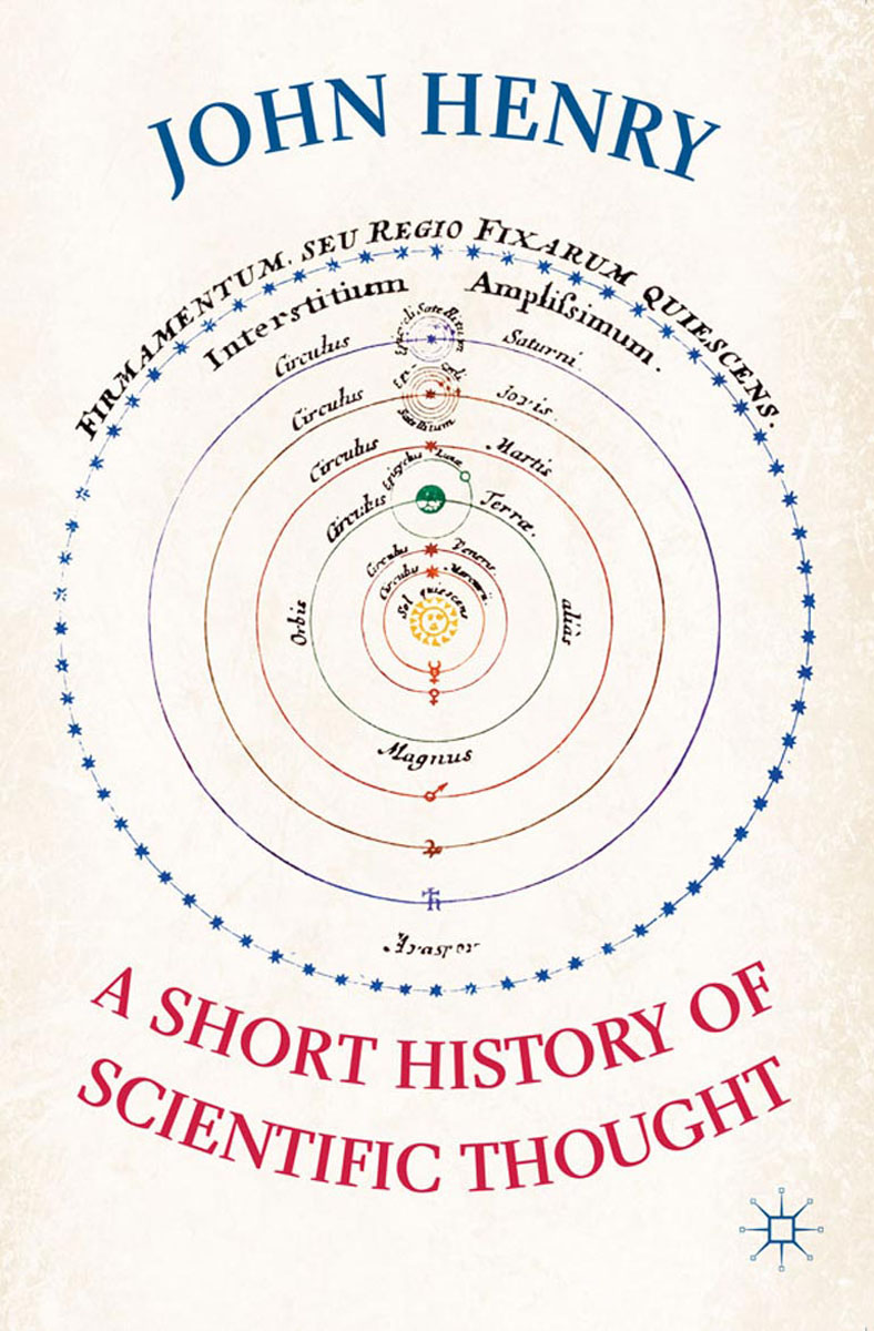 A Short History of Scientific Thought н и руденко рецензия на книгу biagioli m from print to patents living on instruments in early modern europe 1500–1800 history of science 44 2006 p 139–186