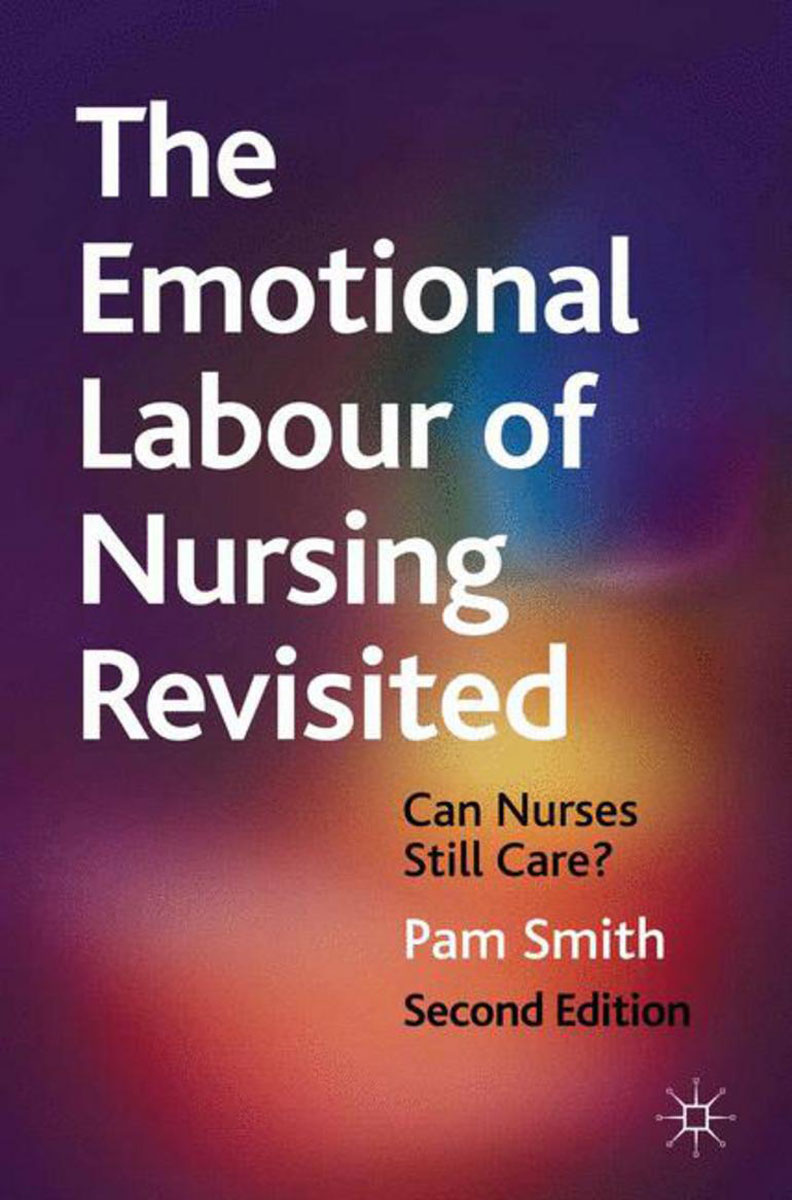 The Emotional Labour of Nursing Revisited helina befekadu the nature and effect of emotional violence