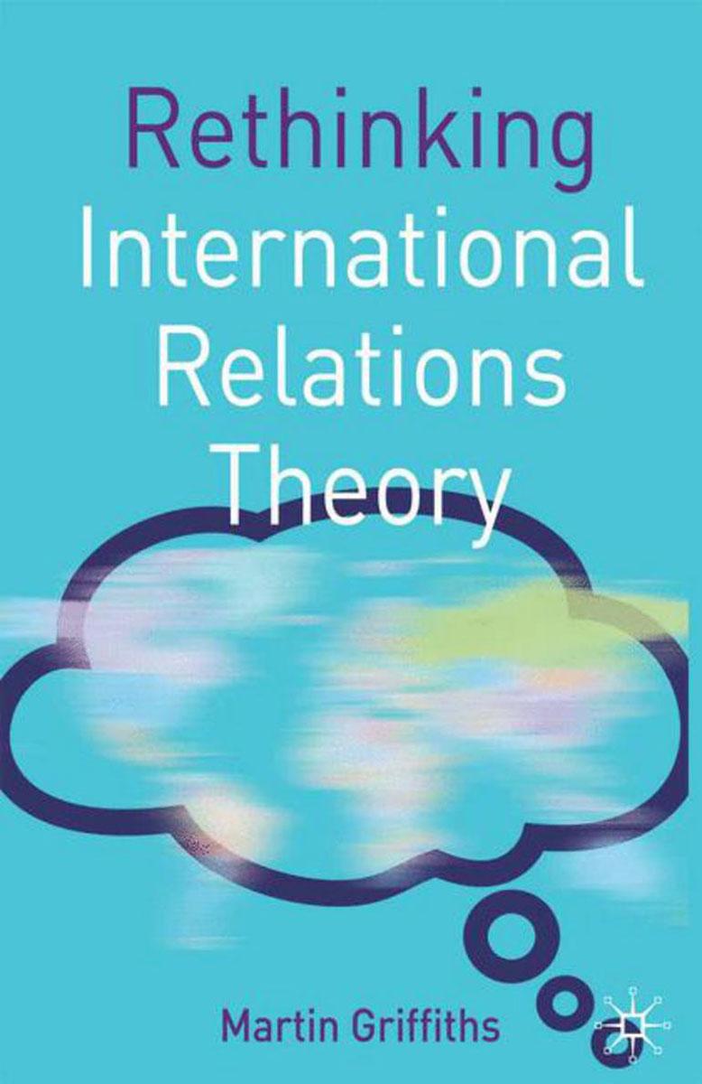 Rethinking International Relations Theory two worldviews