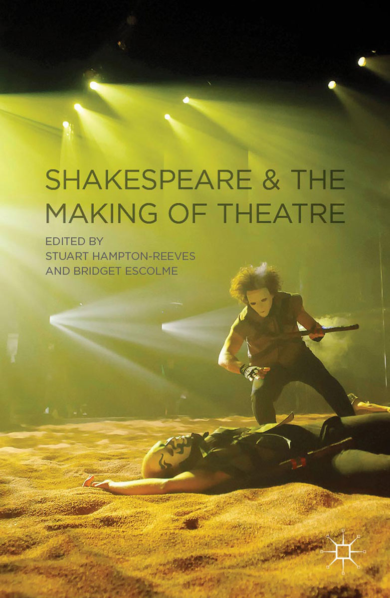 Shakespeare and the Making of Theatre alberto salazar theatre of memory the plays of kalidasa