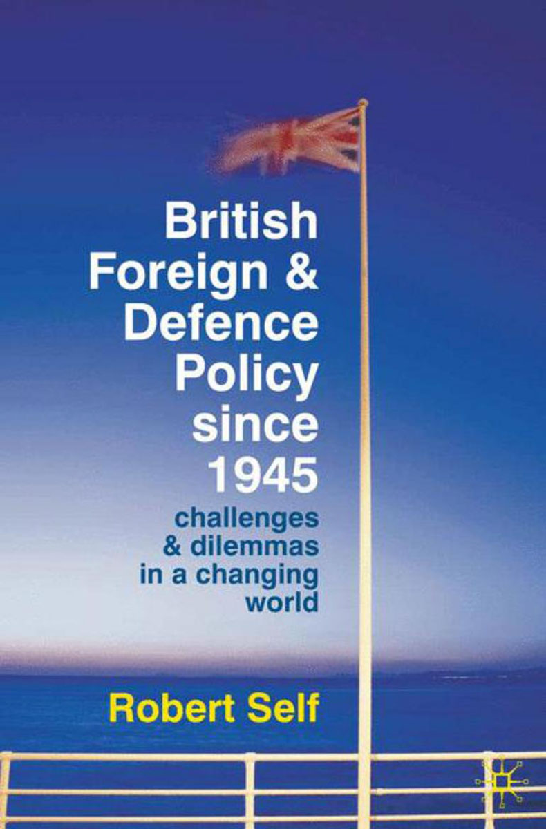 British Foreign and Defence Policy Since 1945 the history of the social sciences since 1945