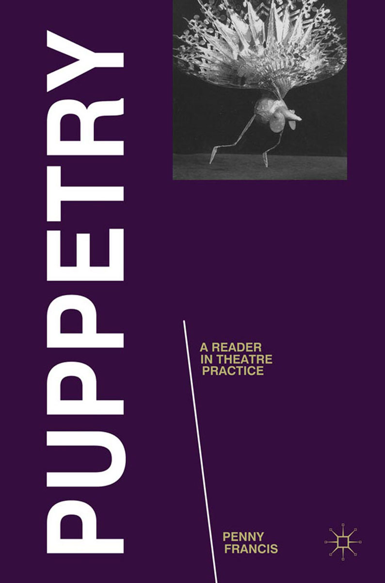 Puppetry: A Reader in Theatre Practice bridging theatre and visual art