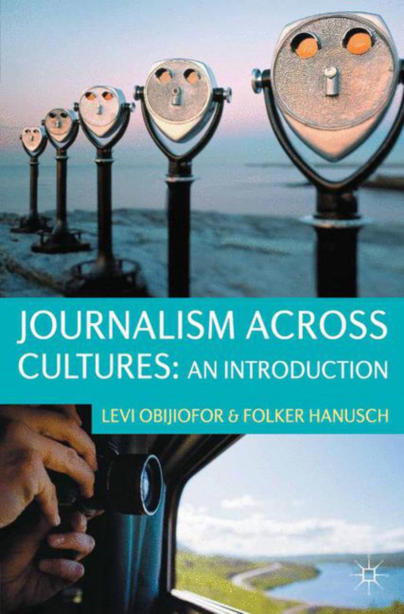 Journalism Across Cultures: An Introduction как еще героя в cultures