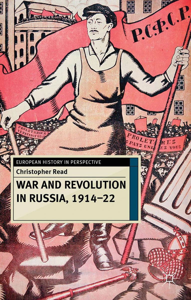 War and Revolution in Russia, 1914-22 russia in revolution