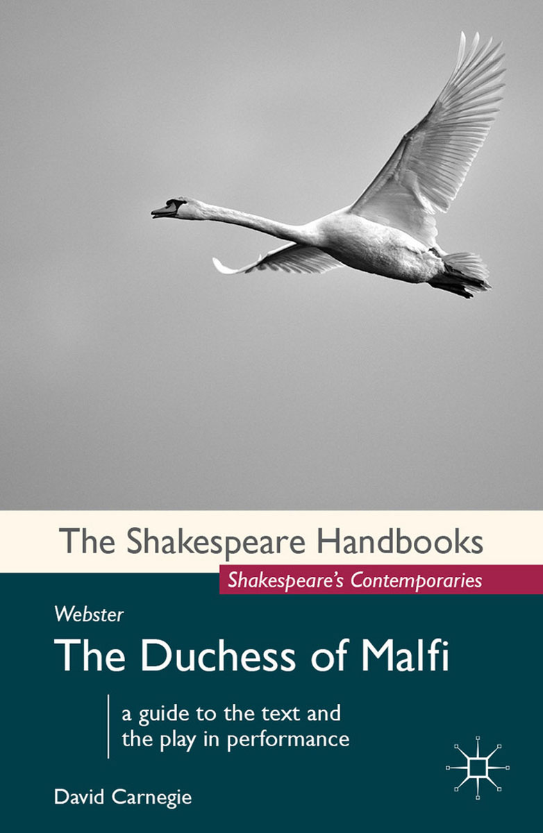 Webster: The Duchess of Malfi david carnegie webster the duchess of malfi