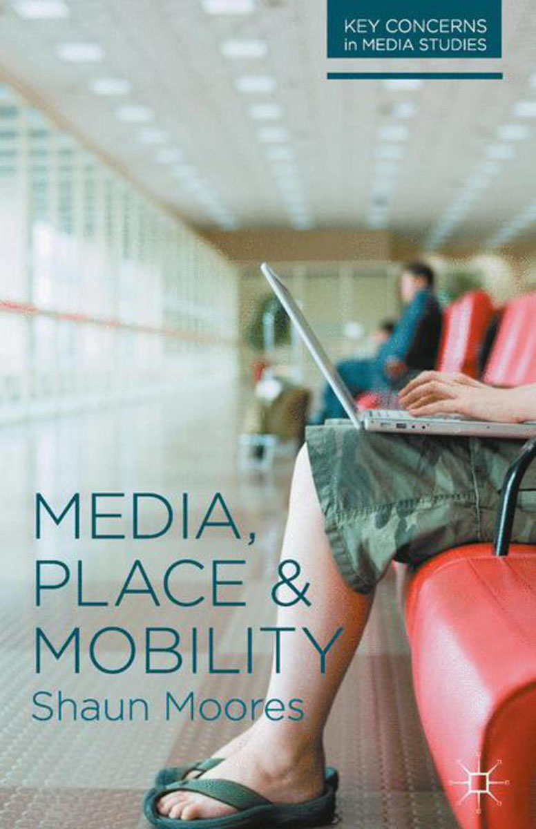 Media, Place and Mobility space and mobility in palestine