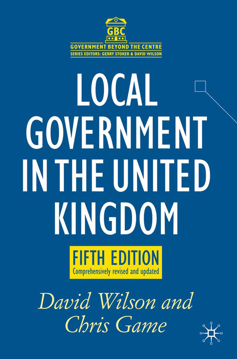 Local Government in the United Kingdom the constitution of the united kingdom a contextual analysis