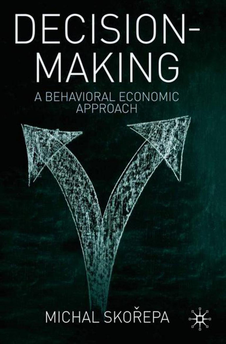 Decision Making jerald pinto e economics for investment decision makers workbook micro macro and international economics
