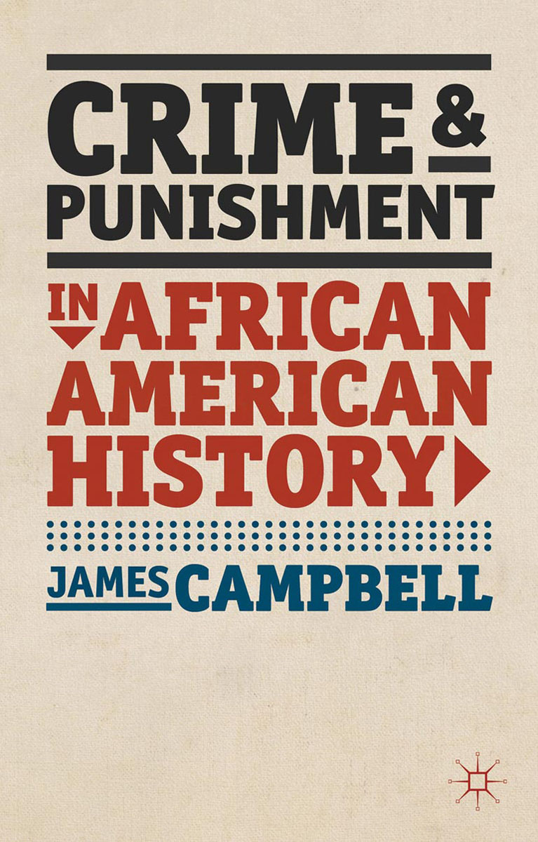 Crime and Punishment in African American History a few lessons from american history reader for students of english