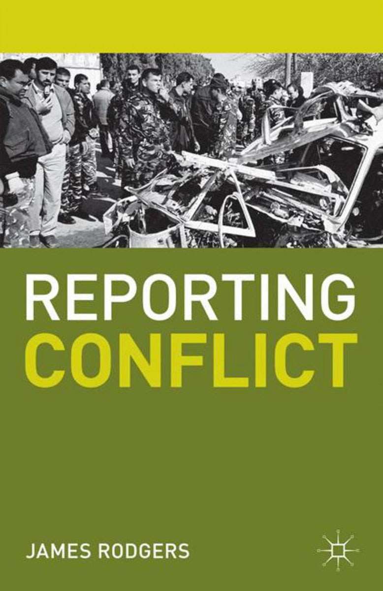 Reporting Conflict diary of a wartime affair