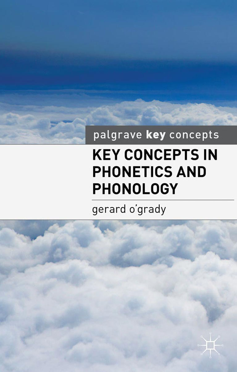 Key Concepts in Phonetics and Phonology key concepts in phonetics and phonology