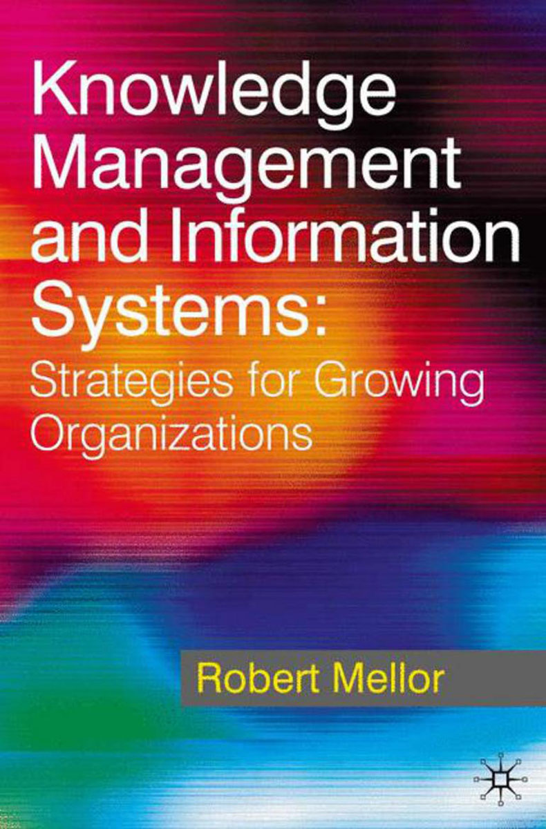 Knowledge Management and Information Systems knowledge management – classic