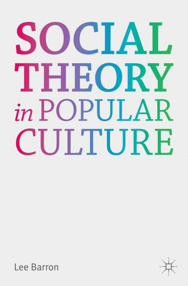 Social Theory in Popular Culture introducing social theory