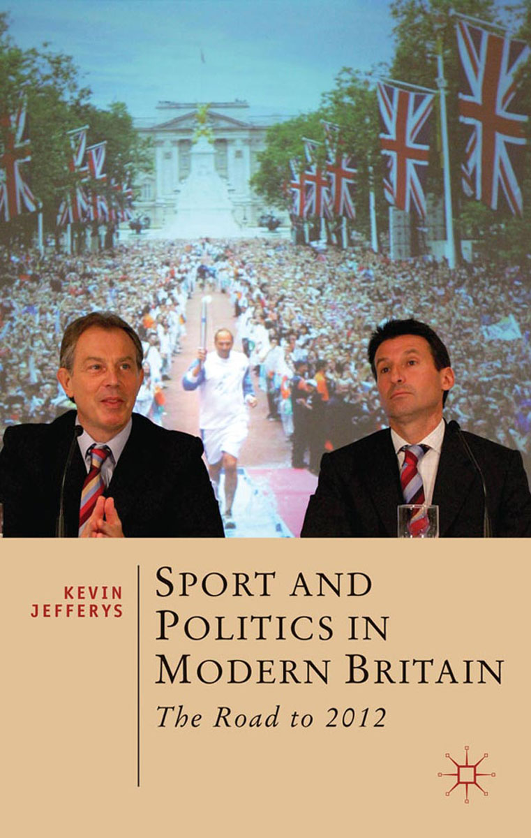 Sport and Politics in Modern Britain the history of the social sciences since 1945