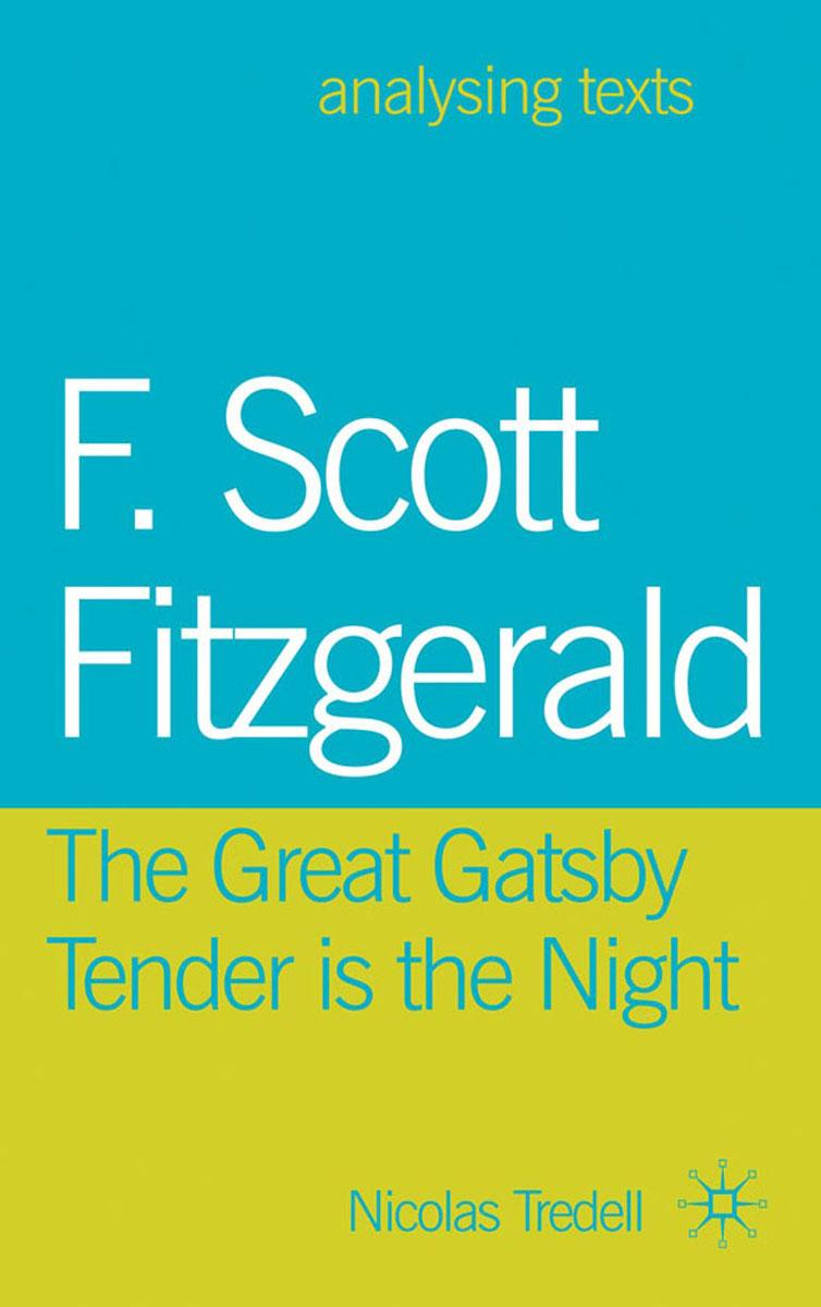 F. Scott Fitzgerald: The Great Gatsby/Tender is the Night fitzgerald francis scott tender is the night