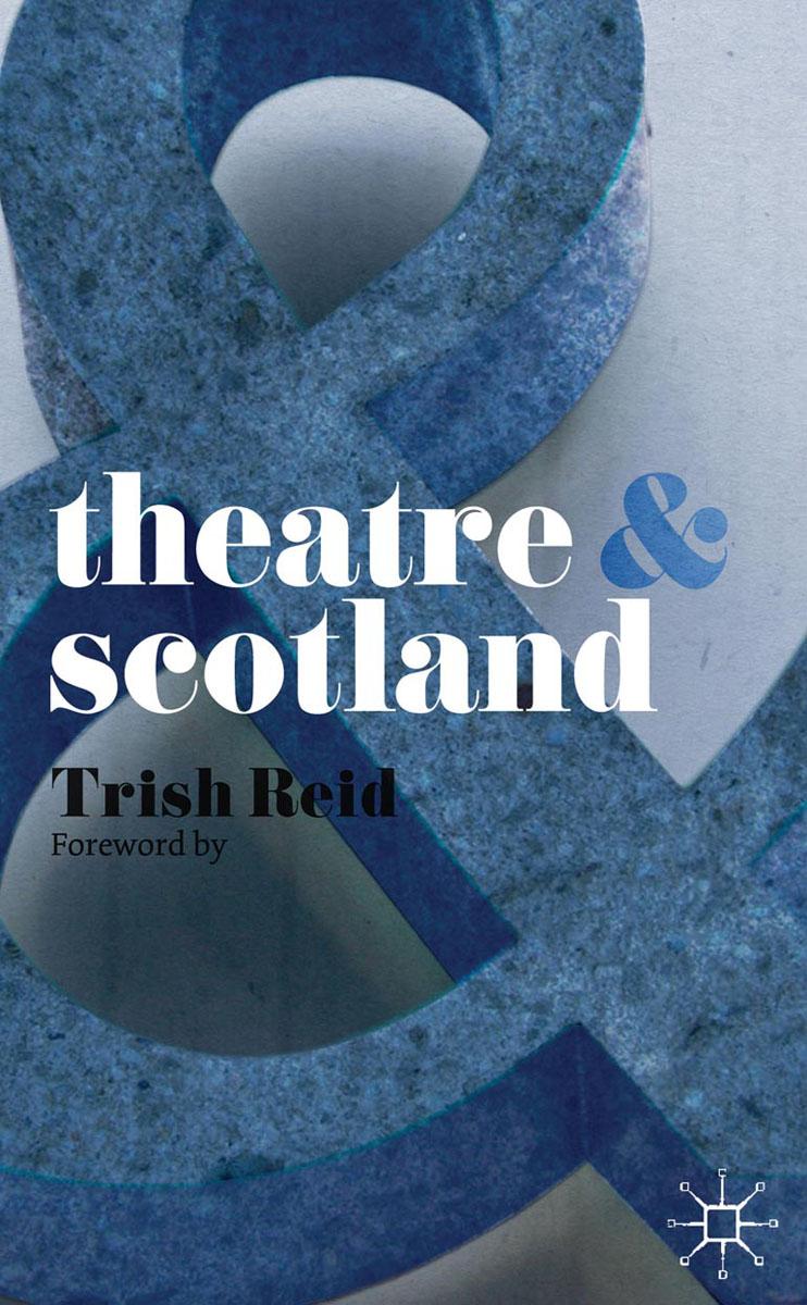 Theatre and Scotland rethinking the scottish revolution