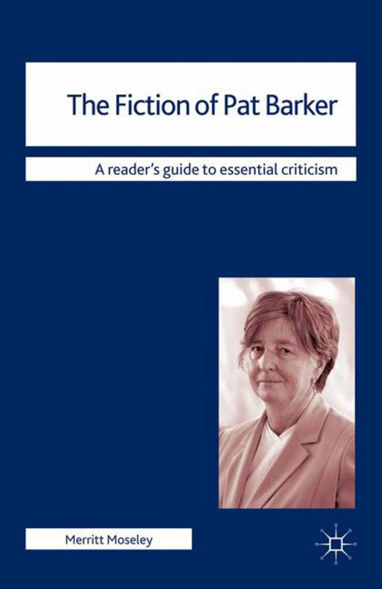 The Fiction of Pat Barker howells w d criticism and fiction