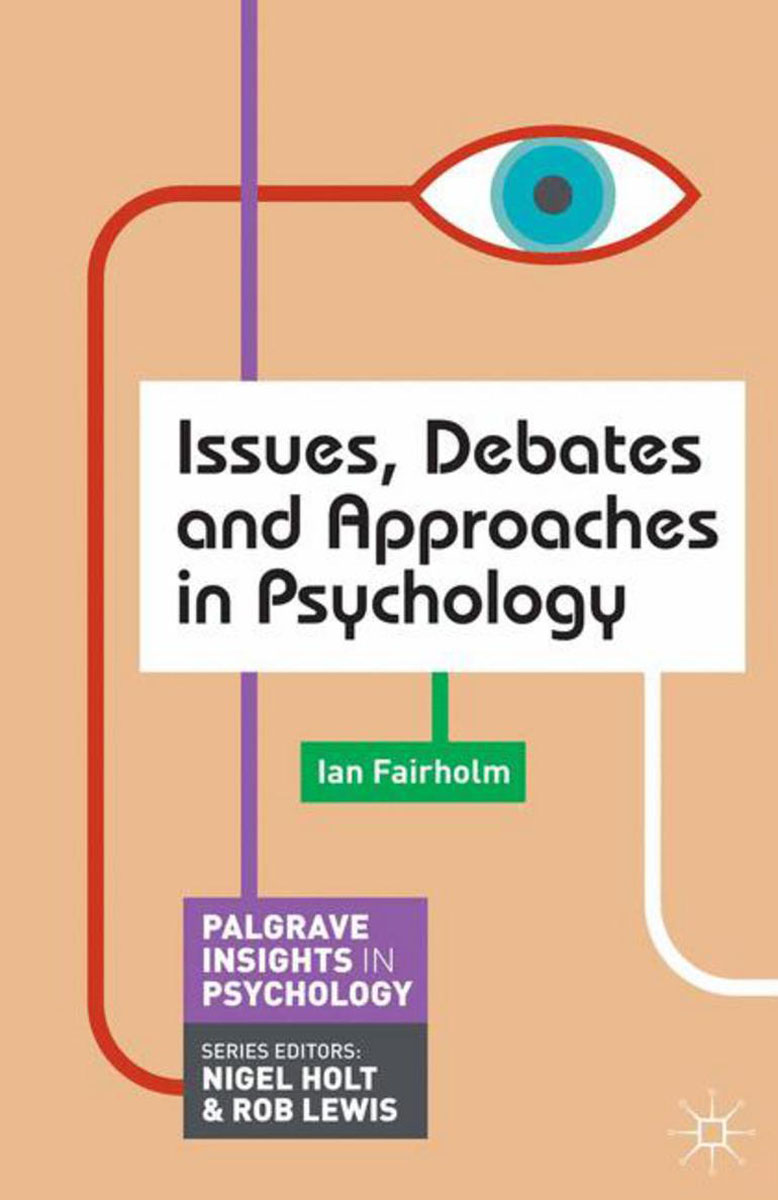 Issues, Debates and Approaches in Psychology abnormal psychology 4e