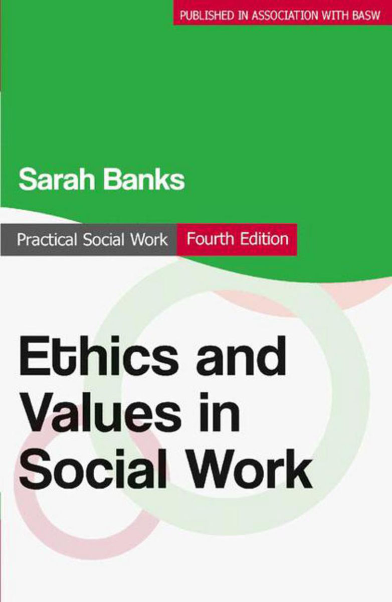 Ethics and Values in Social Work the role of evaluation as a mechanism for advancing principal practice