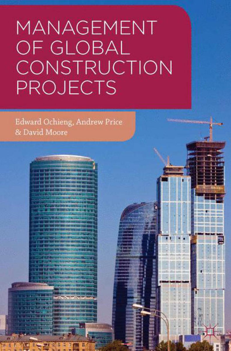 Management of Global Construction Projects case studies in troubled construction projects